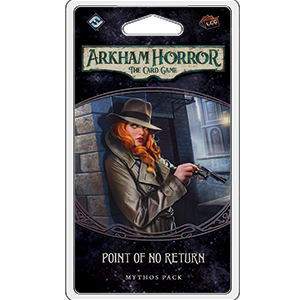 Arkham Horror: The Card Game Point of No Return