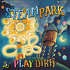 obrazek Steam Park: Play Dirty